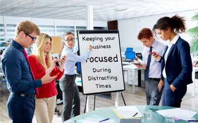 Keeping Your North Texas Business Focused During Distracting Times